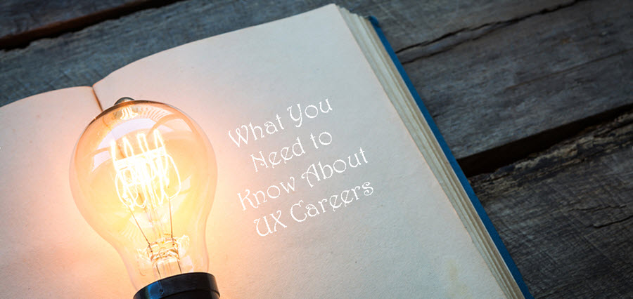 Open book with light bulb in center. Text overlay: What you need to know about UX Careers