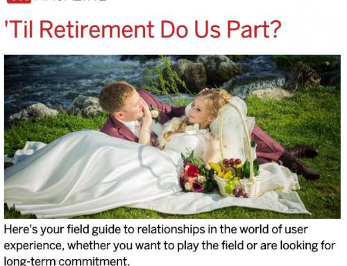 UX Magazine – 'Til Retirement Do Us Part?